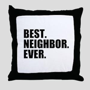 Best Neighbor Ever Throw Pillow