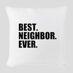 Best Neighbor Ever Woven Throw Pillow