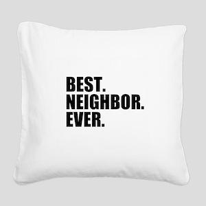 Best Neighbor Ever Square Canvas Pillow