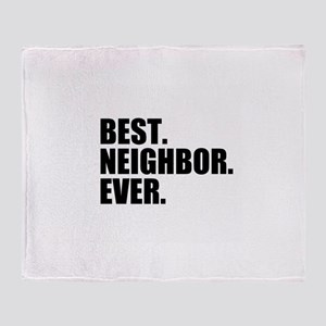 Best Neighbor Ever Throw Blanket