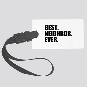 Best Neighbor Ever Large Luggage Tag