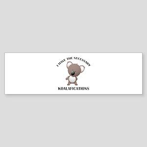 I Have The Necessary Koalafications Sticker (Bumpe