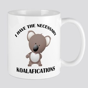I Have The Necessary Koalafications Mug