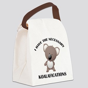 I Have The Necessary Koalafications Canvas Lunch B