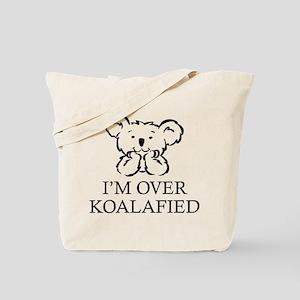 I'm Over Koalafied Tote Bag