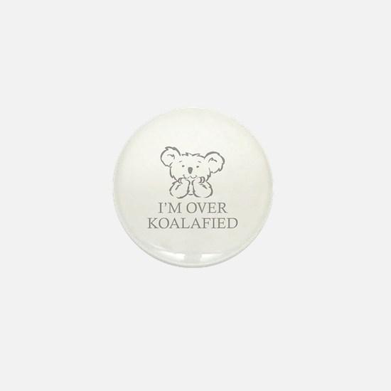 I'm Over Koalafied Mini Button