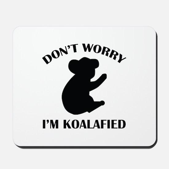 Don't Worry I'm Koalafied Mousepad