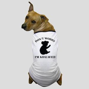 Don't Worry I'm Koalafied Dog T-Shirt