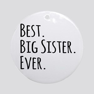 Best Big Sister Ever Ornament (Round)