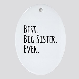 Best Big Sister Ever Ornament (Oval)