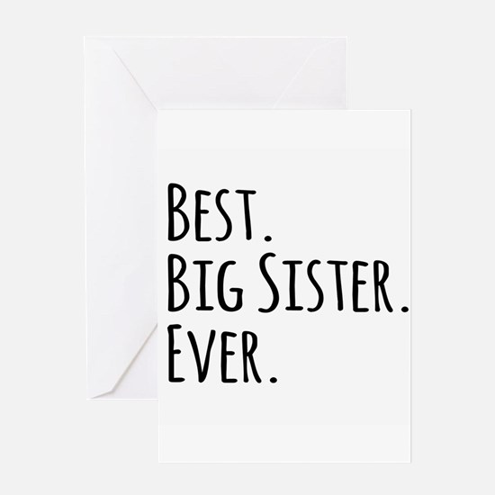 Best Big Sister Ever Greeting Cards