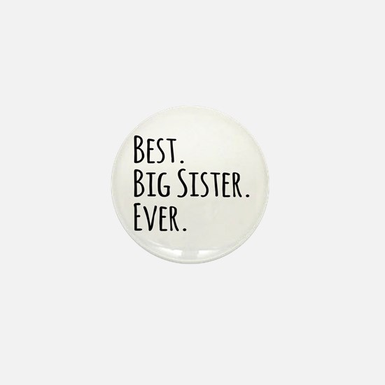 Best Big Sister Ever Mini Button