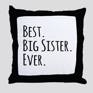 Best Big Sister Ever Throw Pillow