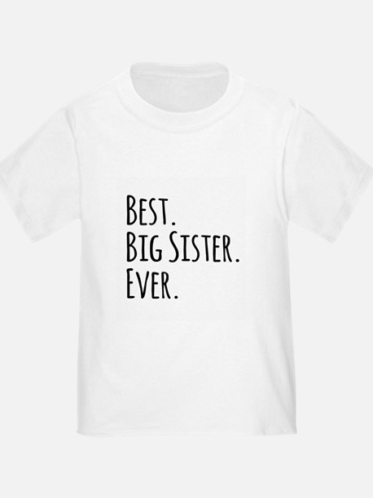 Best Big Sister Ever T-Shirt