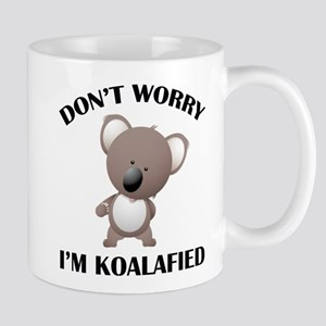 Don't Worry I'm Koalafied Mug
