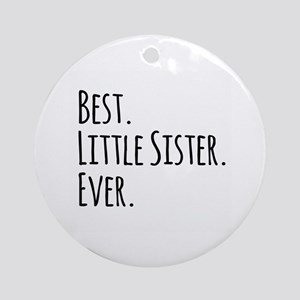Best Little Sister Ever Ornament (Round)