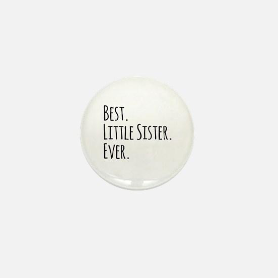 Best Little Sister Ever Mini Button