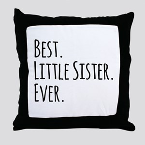 Best Little Sister Ever Throw Pillow