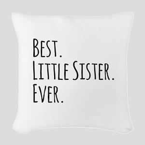 Best Little Sister Ever Woven Throw Pillow