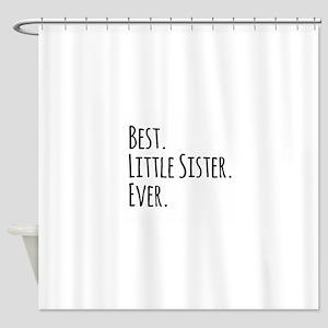 Best Little Sister Ever Shower Curtain