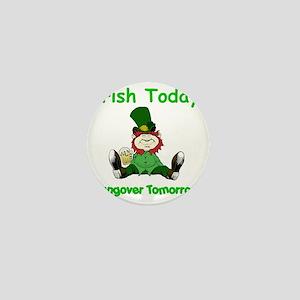 irish_today_hungover_b1 Mini Button