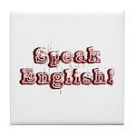 Speak English - Faded Tile Coaster