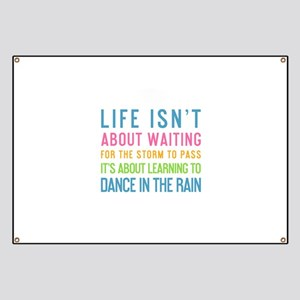 Dancing In The Rain Quotes Banners Cafepress