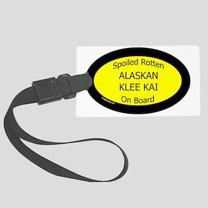AlaskanKleeKaiSpoiledRottenOnBoa Large Luggage Tag