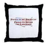Proud American..Speak Throw Pillow