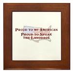 Proud American..Speak Framed Tile