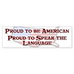 Proud American..Speak Bumper Sticker