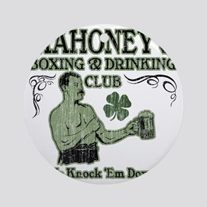 mahoneys club Round Ornament