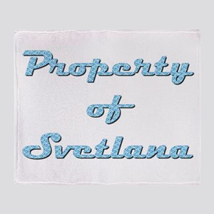 Property Of Svetlana Female Throw Blanket