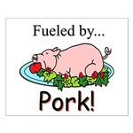 Fueled by Pork Small Poster