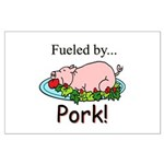 Fueled by Pork Large Poster