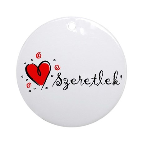 """""""I Love You"""" [Hungarian] Ornament (Round)"""
