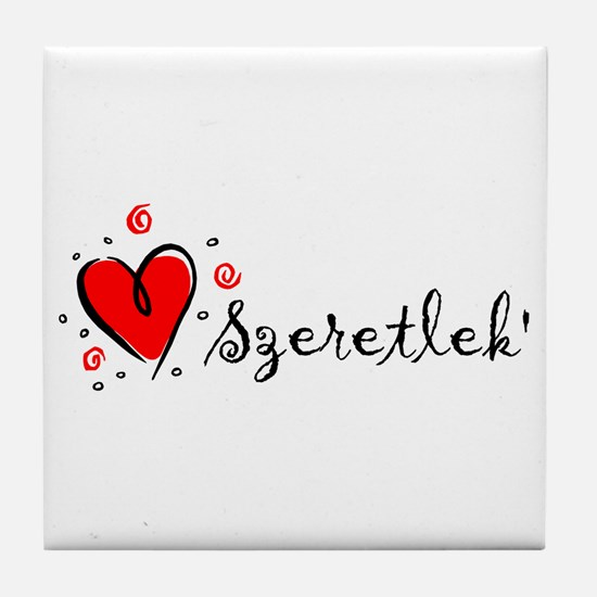 """I Love You"" [Hungarian] Tile Coaster"