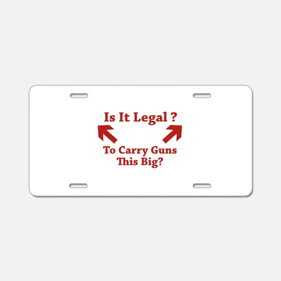 Is It Legal To Carry Guns This Big? Aluminum Licen