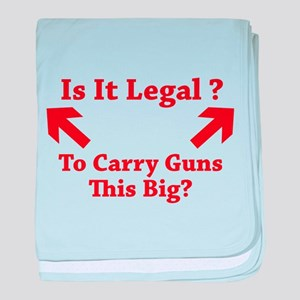Is It Legal To Carry Guns This Big? baby blanket