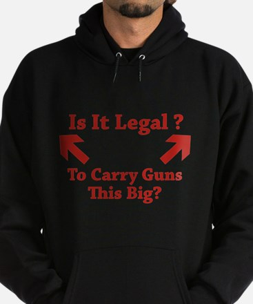 Is It Legal To Carry Guns This Big? Hoodie (dark)
