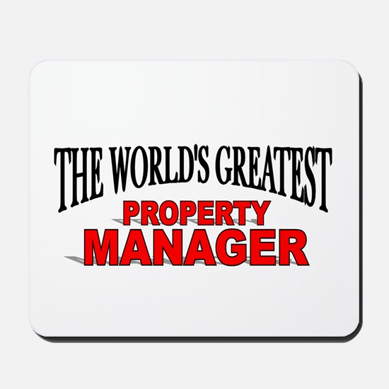 """""""The World's Greatest Property Manager"""" Mousepad"""