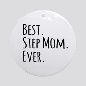 Best Step Mom Ever Ornament (Round)