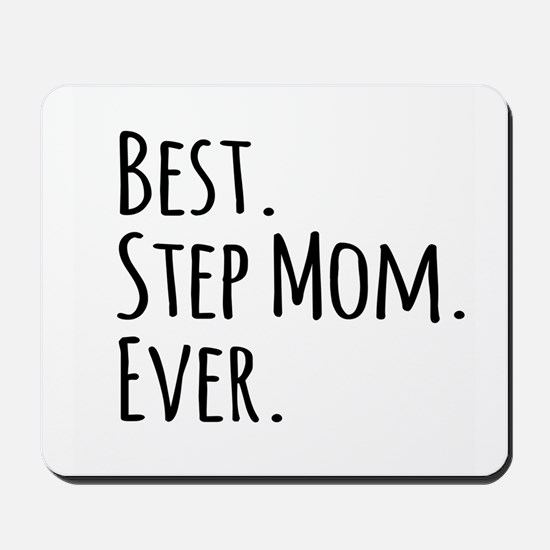 Best Step Mom Ever Mousepad