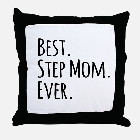 Best Step Mom Ever Throw Pillow