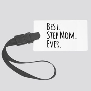 Best Step Mom Ever Large Luggage Tag