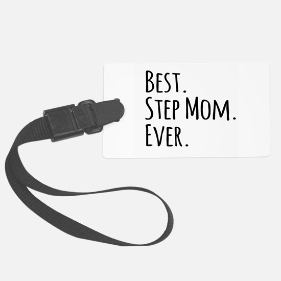 Best Step Mom Ever Luggage Tag