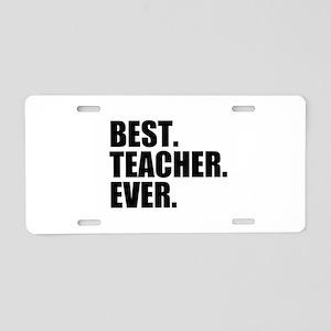 Best Teacher Ever Aluminum License Plate