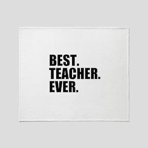 Best Teacher Ever Throw Blanket
