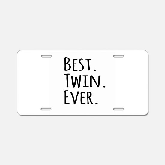 Best Twin Ever Aluminum License Plate