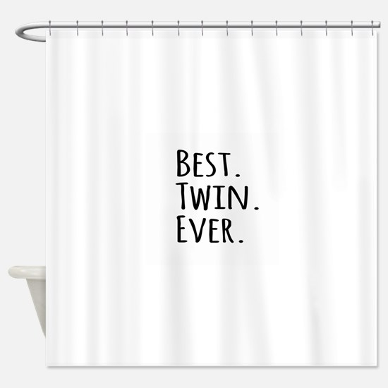 Best Twin Ever Shower Curtain
